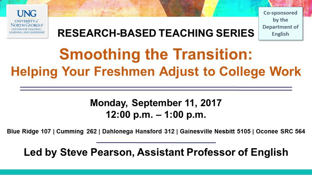 Smoothing the Transition Workshop for faculty offered on Blue Ridge 107, Cumming Campus 262, Dahlonega Hansford HAll 312, Gainesville Campus Nesbitt 5105, and Oconee Campus in SRC 561