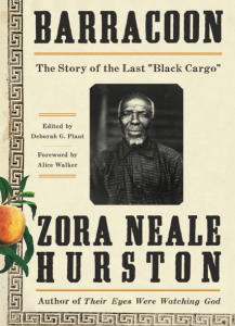 "Book cover of ""Barracoon"" by Zoea Neale Hurston"