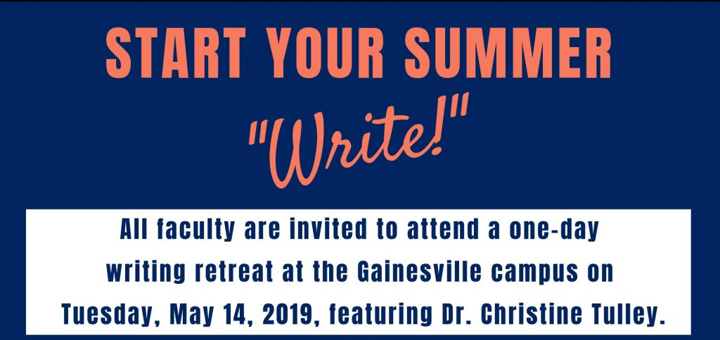"Start your summer ""write!"" writing retreat, Tuesday, May 14, 2019, featuring Dr. Christine Tulley"