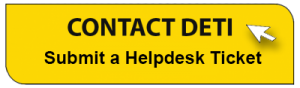 Contact DETI Click here to submit a helpdesk ticket