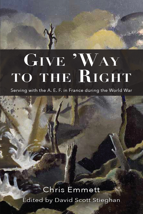 "The front cover of ""Give 'Way to the Right"" by Chris Emmett, edited by David Scott Stieghan. The cover shows a destroyed battle field."